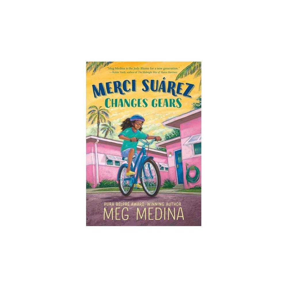 Merci Suárez Changes Gears - Lrg by Meg Medina (Hardcover)