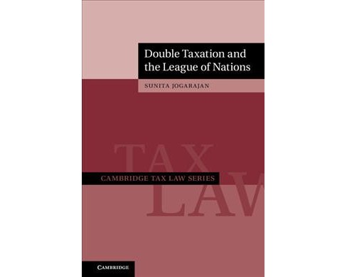 Double Taxation and the League of Nations -  by Sunita Jogarajan (Hardcover) - image 1 of 1