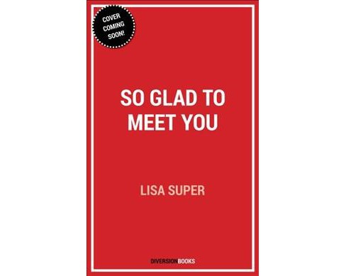 So Glad to Meet You -  by Lisa Super (Paperback) - image 1 of 1