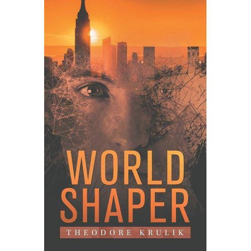 World Shaper - by  Theodore Krulik (Paperback) - image 1 of 1