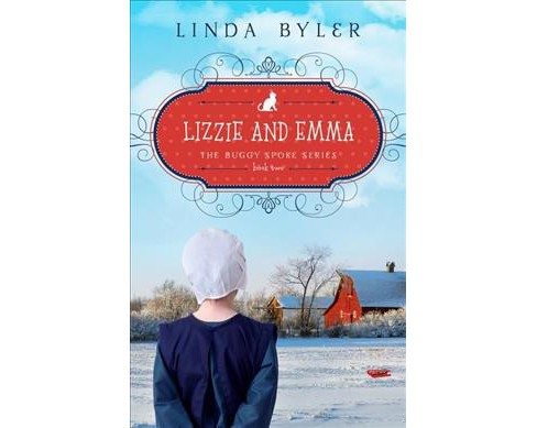 Lizzie and Emma -  (Buggy Spoke) by Linda Byler (Paperback) - image 1 of 1