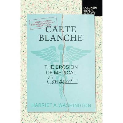 Carte Blanche - by  Harriet A Washington (Paperback)