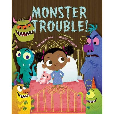 Monster Trouble! - by  Lane Fredrickson (Hardcover)