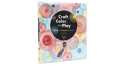 Craft, Color, and Play : Oodles of Funtastic Activities (Reprint) (Paperback) (Marie Fordacq) - image 1 of 1