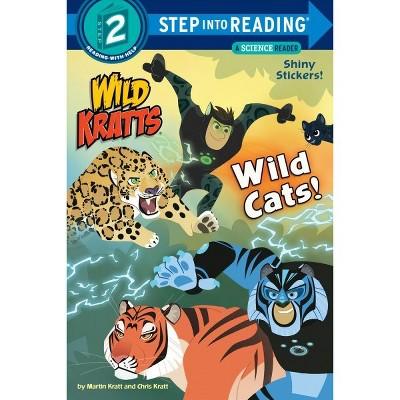 Wild Cats! (Wild Kratts) - (Step Into Reading) by  Chris Kratt & Martin Kratt (Paperback)