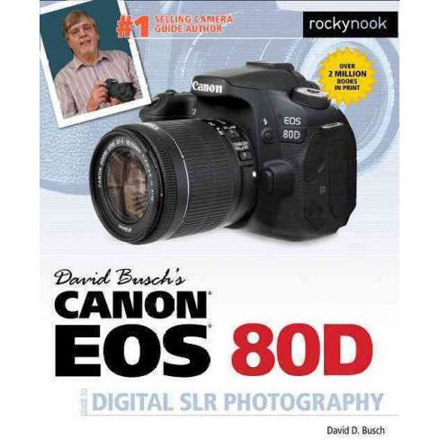 David Busch's Canon EOS 80D Guide to Digital SLR Photography (Paperback) (David D. Busch) - image 1 of 1