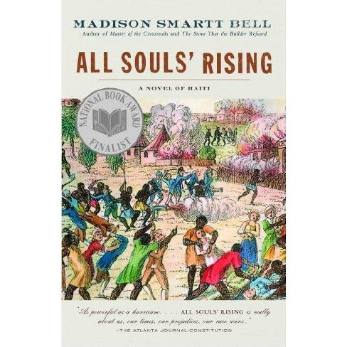All Souls' Rising - (Haiti Trilogy) by  Madison Smartt Bell (Paperback) - image 1 of 1