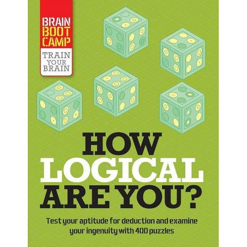 How Logical Are You? - (Brain Boot Camp) by Tim Dedopulos (Paperback)
