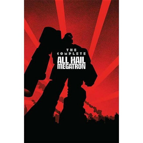 Transformers: The Complete All Hail Megatron - by  Shane McCarthy (Paperback) - image 1 of 1