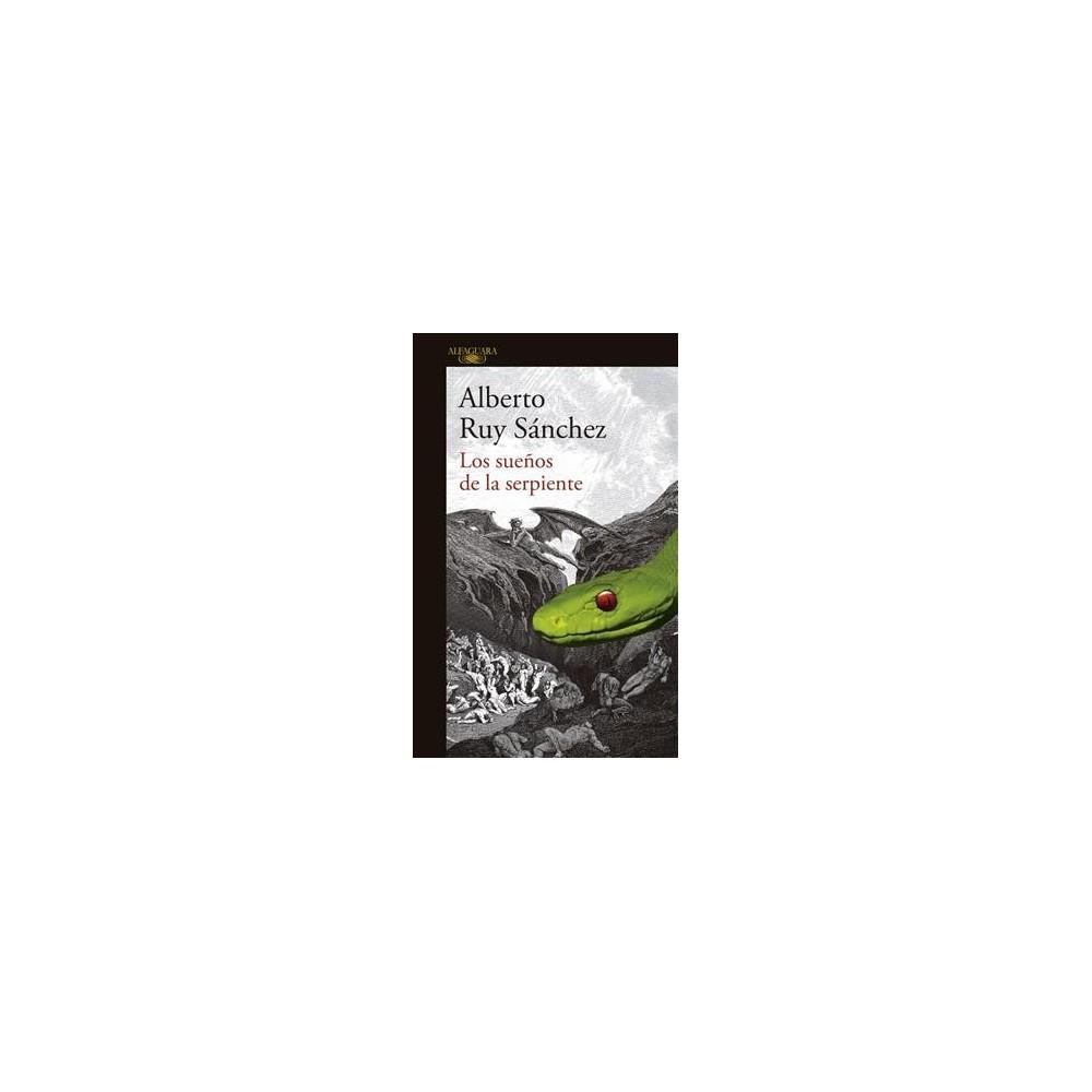 Los sueños de la serpiente / Dreams of a Serpent - by Alberto Ruy Su00e1nchez (Paperback)