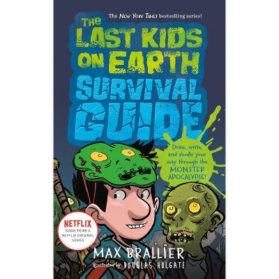 Last Kids on Earth Survival Guide -  (Last Kids on Earth) by Max Brallier (Hardcover)