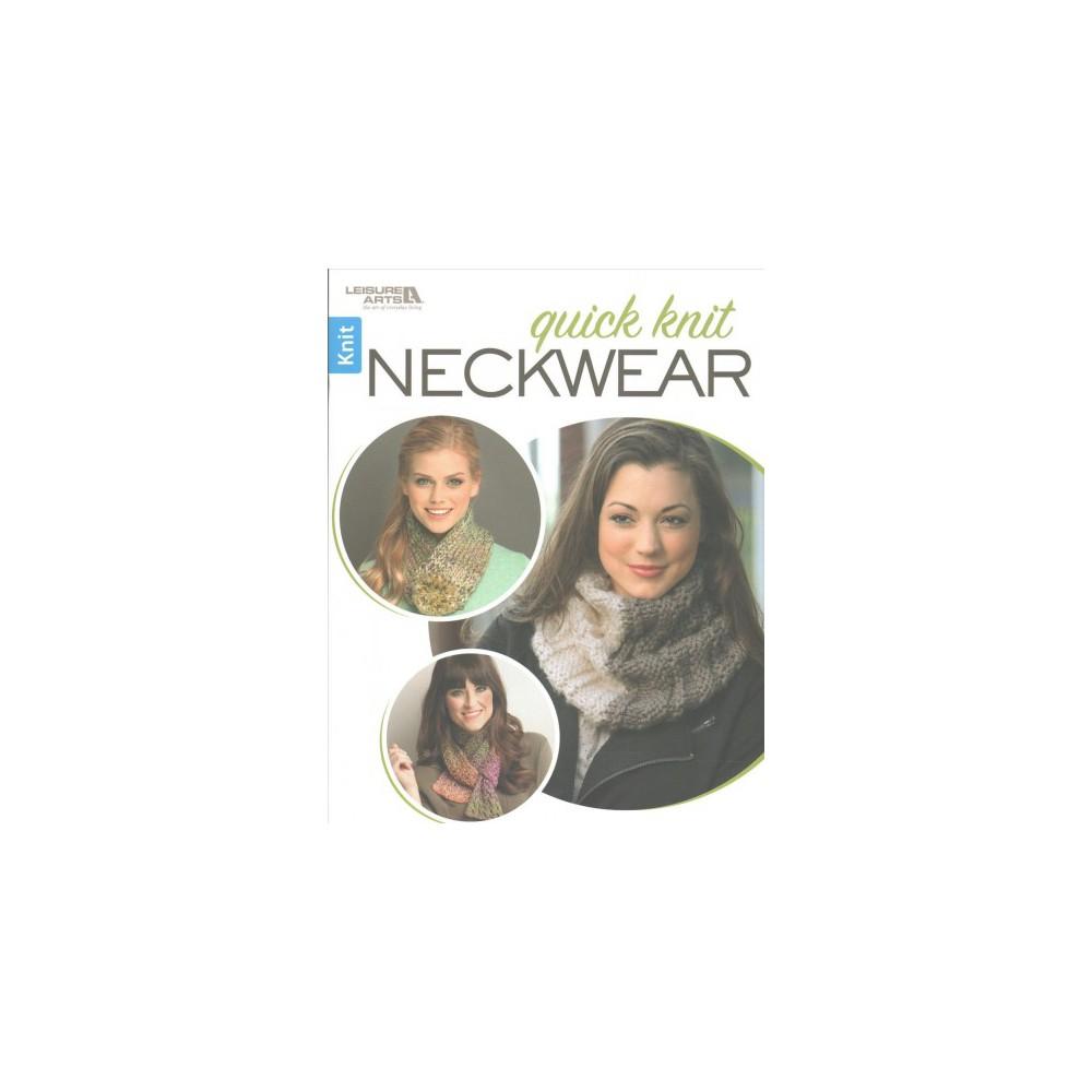 Quick Knit Neckware (Paperback) (Inc. Leisure Arts)