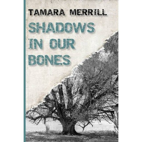 Shadows In Our Bones - by  Tamara Merrill (Paperback) - image 1 of 1