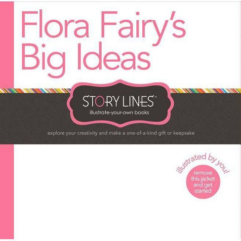 Flora Fairy's Big Ideas - (Story Lines: Illustrate-Your-Own Books) by  M H Clark (Hardcover) - image 1 of 1