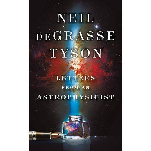Letters from an Astrophysicist - by  Neil DeGrasse Tyson (Hardcover) - image 1 of 1