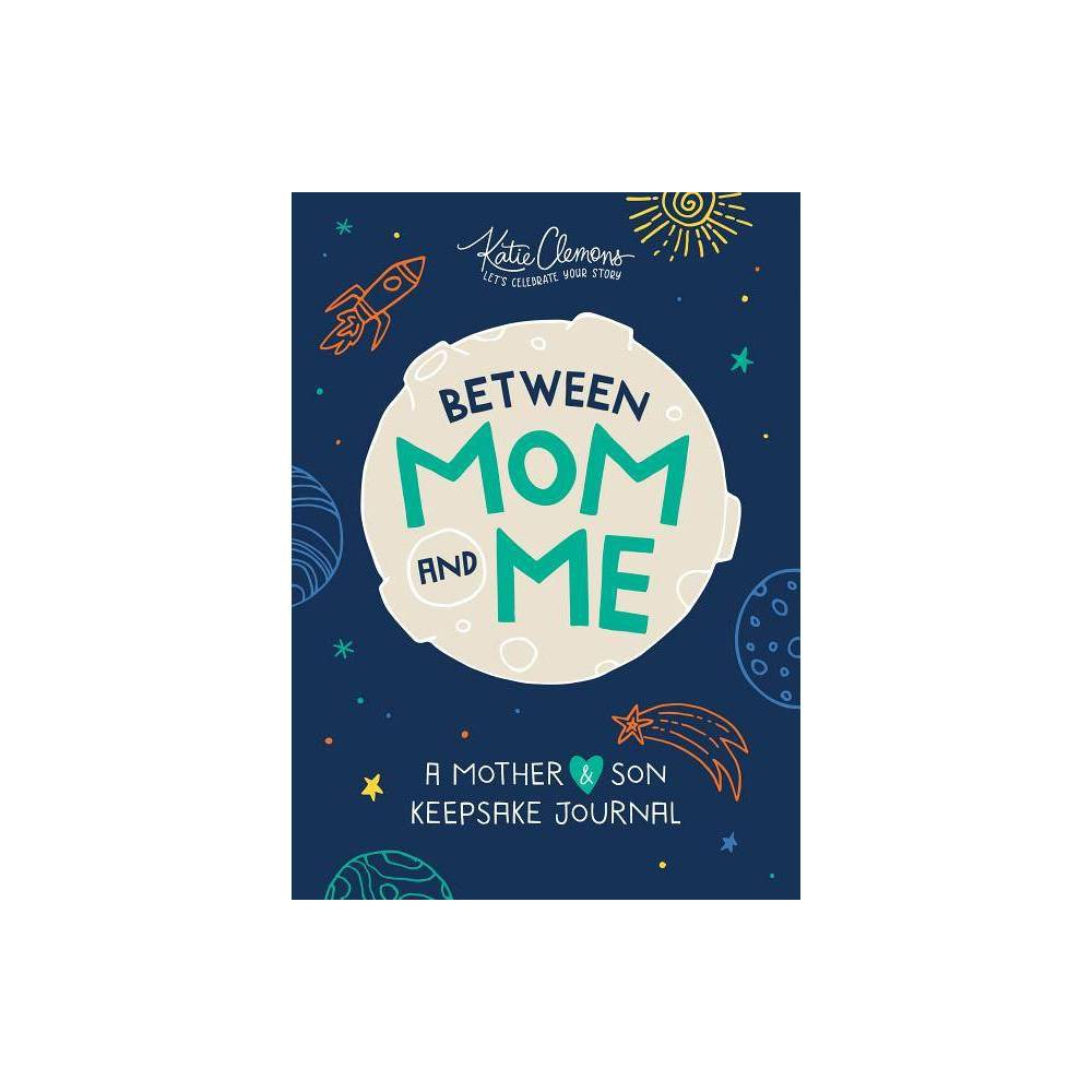 Between Mom And Me By Katie Clemons Paperback