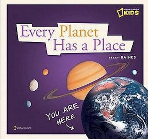 Every Planet Has a Place : A Book About Our Solar System (Reprint) (Paperback) (Becky Baines) - image 1 of 1