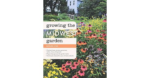 Growing the Midwest Garden (Hardcover) (Ed Lyon) - image 1 of 1