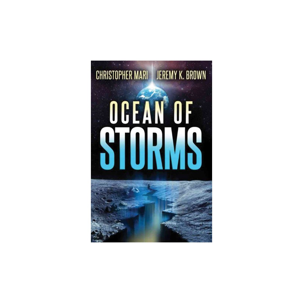 Ocean of Storms - by Christopher Mari & Jeremy K. Brown (Paperback)