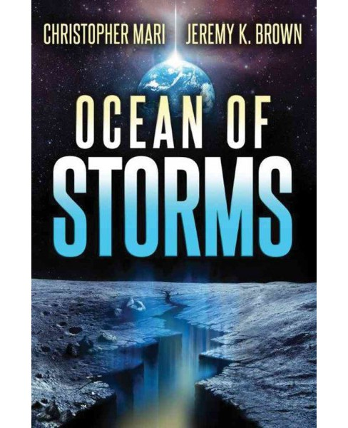 Ocean of Storms -  by Christopher Mari & Jeremy K. Brown (Paperback) - image 1 of 1