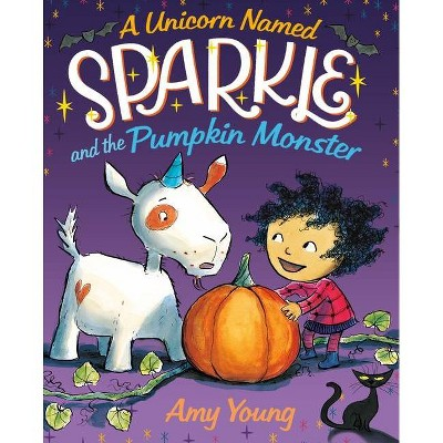 A Unicorn Named Sparkle and the Pumpkin Monster - by  Amy Young (Hardcover)