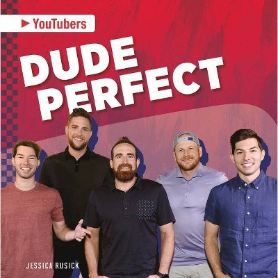 Dude Perfect - by  Jessica Rusick (Paperback)