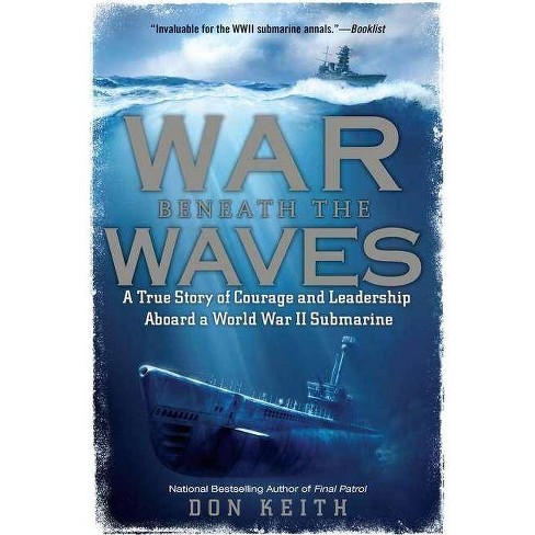 War Beneath the Waves - by  Don Keith (Paperback) - image 1 of 1
