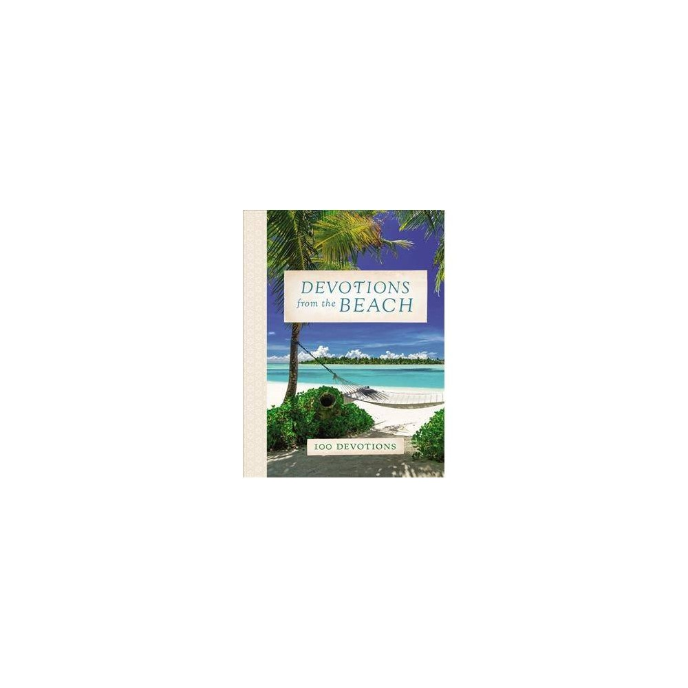 Devotions from the Beach : 100 Devotions - (Devotions From...) by Thomas Nelson (Hardcover)