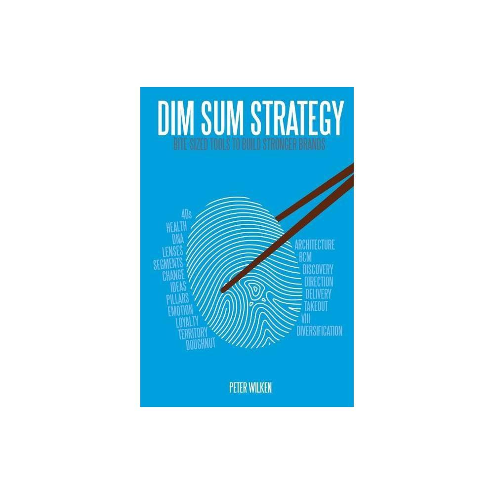 Dim Sum Strategy By Peter Wilken Paperback
