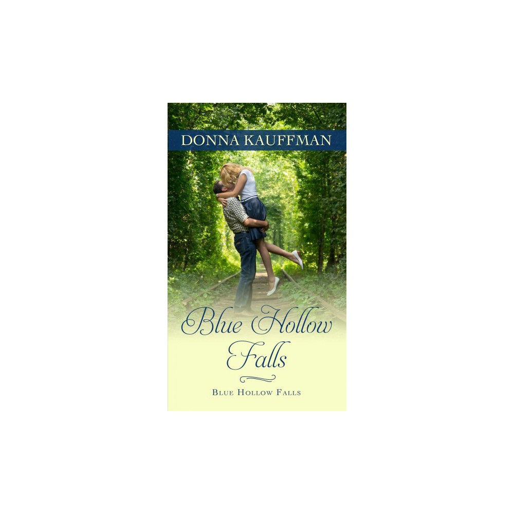 Blue Hollow Falls - Large Print by Donna Kauffman (Paperback)