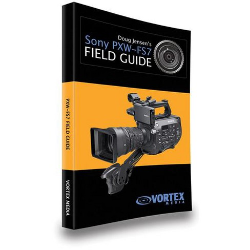 Vortex Media Doug Jensen's Field Guide Book for Sony PXW-FS7 Camcorder, 150 Pages - image 1 of 3