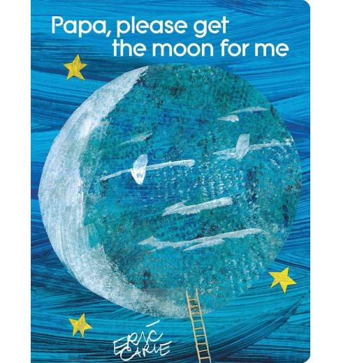 Papa, please get the moon for me (Hardcover) (Eric Carle) - image 1 of 1