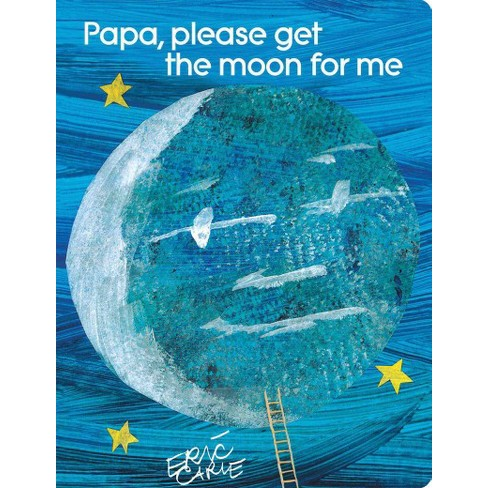 Image result for image of Papa Please get the moon for me by eric carle