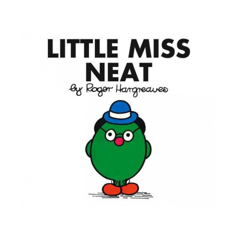 Little Miss Neat - (Mr. Men and Little Miss) by  Roger Hargreaves (Paperback) - image 1 of 1