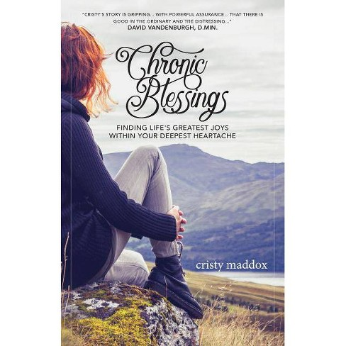 Chronic Blessings - by  Cristy Maddox (Paperback) - image 1 of 1