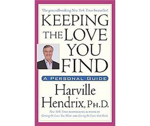 Keeping the Love You Find (Reprint) (Paperback) (Harville Hendrix) - image 1 of 1