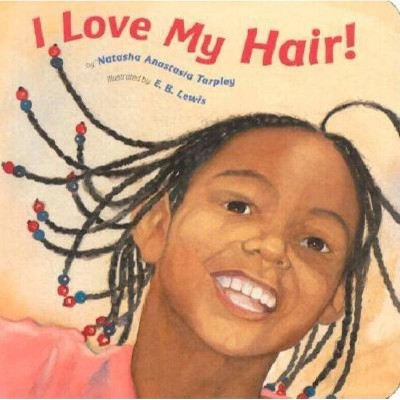 I Love My Hair (Board)by Natasha Tarpley