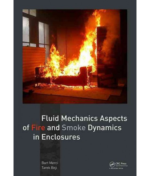 Fluid Mechanics Aspects of Fire and Smoke Dynamics in Enclosures (Paperback) (Bart Merci & Tarek Beji) - image 1 of 1