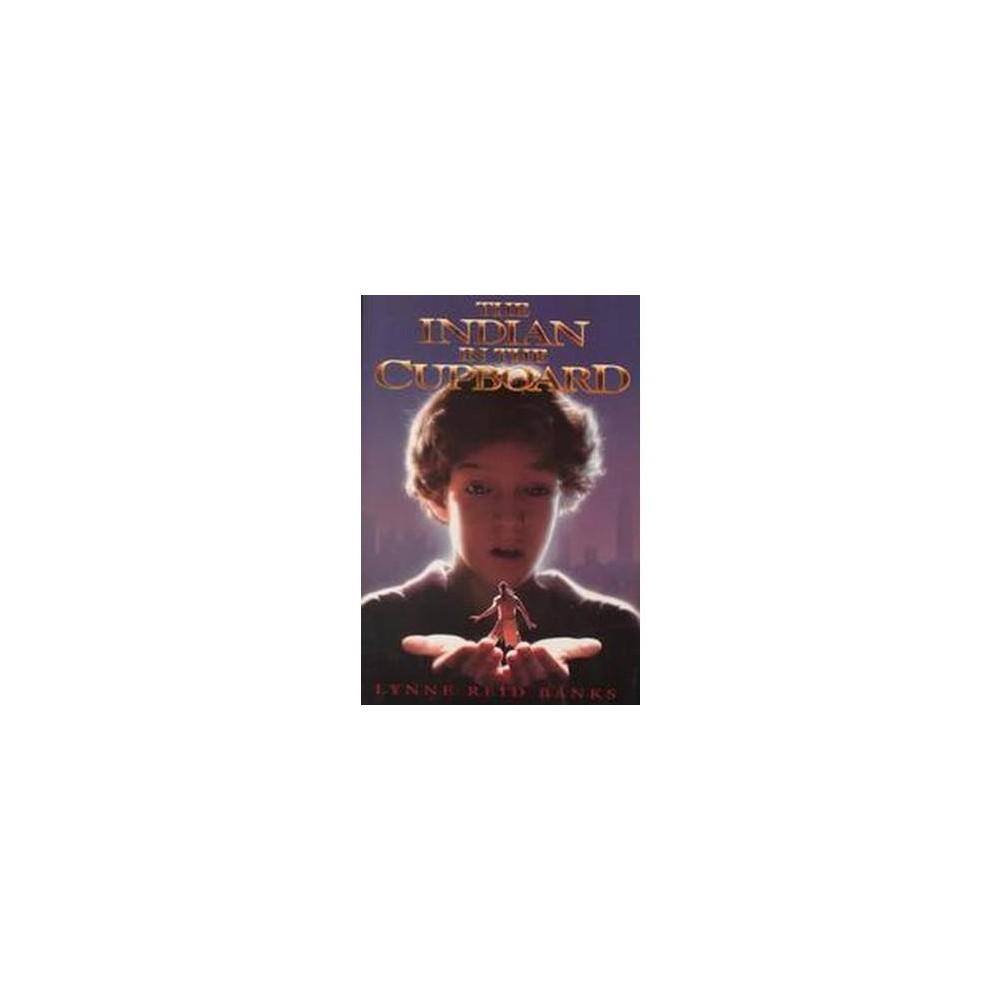 Indian in the Cupboard (Reissue) (Hardcover) (Lynne Reid Banks & Brock Cole)