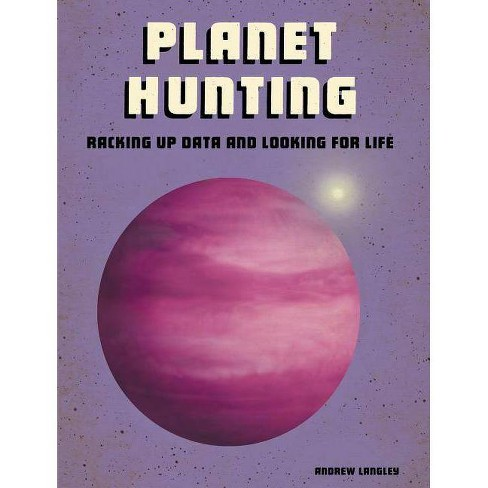 Planet Hunting - (Future Space) by  Andrew Langley (Paperback) - image 1 of 1