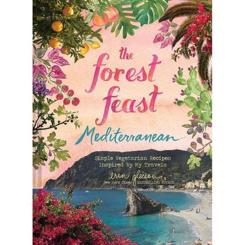 Forest Feast Mediterranean - by  Erin Gleeson (Hardcover) - image 1 of 1