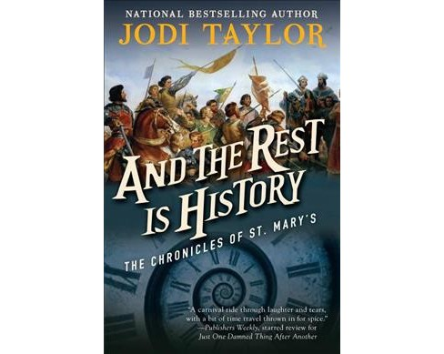 And the Rest Is History (Paperback) (Jodi Taylor) - image 1 of 1