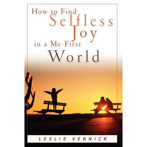 How to Find Selfless Joy in a Me-First World - (Indispensable Guides for Godly Living) by  Vernick - image 1 of 1
