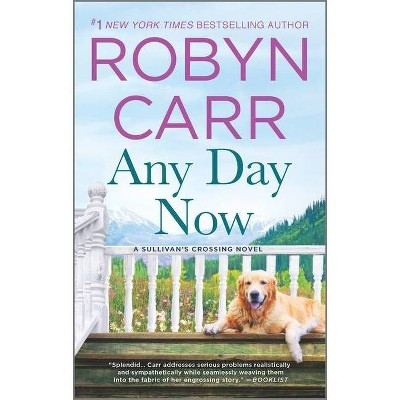 Any Day Now -  Reprint (Sullivan's Crossing) by Robyn Carr (Paperback)