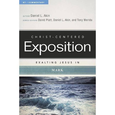 Exalting Jesus in Mark - (Christ-Centered Exposition Commentary) by  Akin (Paperback)