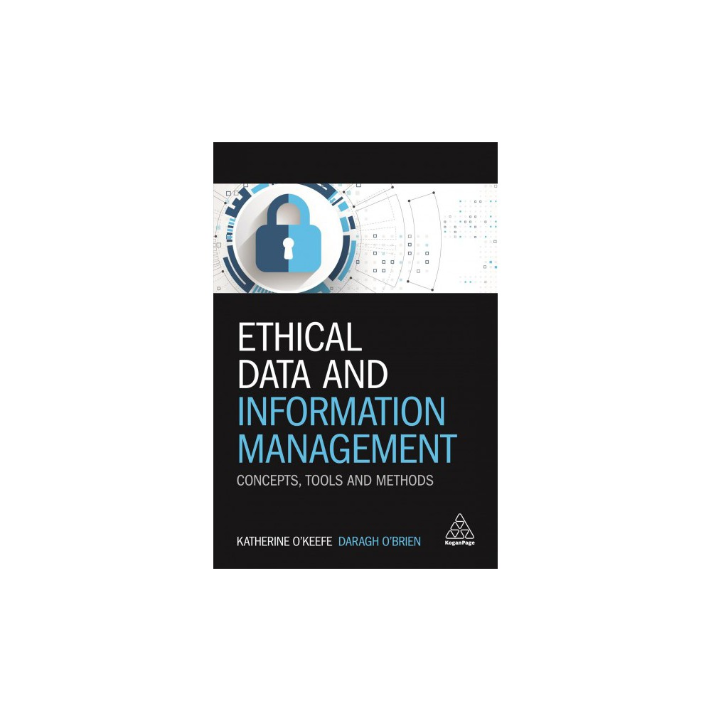 Ethical Data and Information Management : Concepts, Tools and Methods - (Paperback)