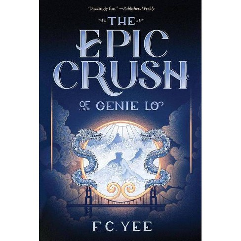 The Epic Crush of Genie Lo - (Genie Lo Novel) by  F C Yee (Paperback) - image 1 of 1
