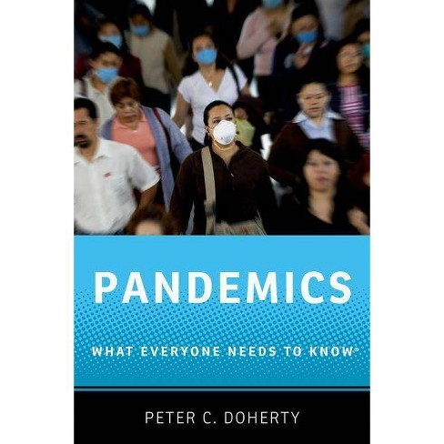 Pandemics - (What Everyone Needs to Know (Paperback)) by  Peter C Doherty (Paperback) - image 1 of 1