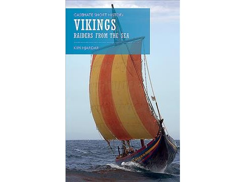Vikings : Raiders from the Sea (Paperback) (Kim Hjardar) - image 1 of 1