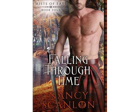Falling Through Time -  (Mists of Fate) by Nancy Scanlon (Paperback) - image 1 of 1